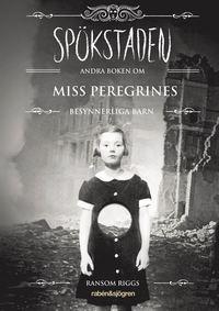 Sp�kstaden : andra boken om Miss Peregrines besynnerliga barn (pocket)