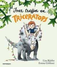Ivar tr�ffar en Triceratops (inbunden)