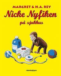 Nicke Nyfiken p� sjukhus (inbunden)