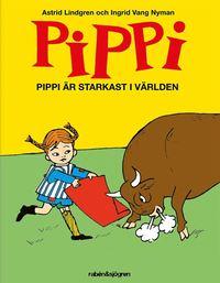 Pippi �r starkast i v�rlden (inbunden)