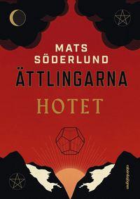 Hotet / Mats Söderlund