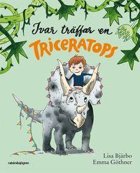 Ivar träffar en triceratops / Lisa Bjärbo, Emma Göthner