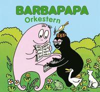 Barbapapa : orkestern (inbunden)