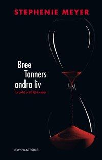 Bree Tanners andra liv (inbunden)