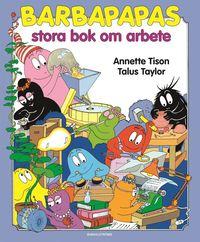 Barbapapas stora bok om arbete (kartonnage)