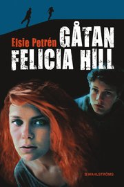 Gåtan Felicia Hill