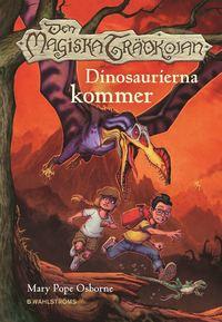 Den magiska tr�dkojan 1. Dinosaurierna kommer (inbunden)