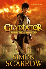Gladiator. Kampen för frihet