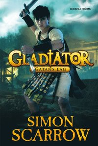 Gladiator : gatans lag (inbunden)