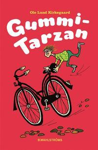 Gummi-Tarzan (inbunden)