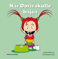 N�r Doris skulle bajsa (inbunden)