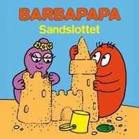 Barbapapa -: sandslottet (inbunden)