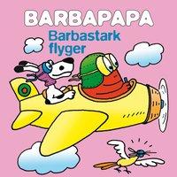 Barbapapa -: Barbastark flyger (inbunden)