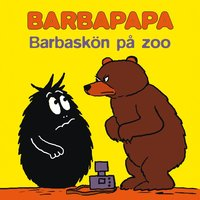 Barbapapa -: Barbask�n p� zoo (inbunden)