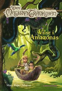 Den magiska tr�dkojan 6. Vilse i Amazonas (inbunden)