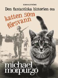 Den fantastiska historien om katten som f�rsvann (inbunden)