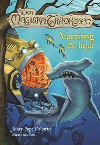 Den magiska tr�dkojan. Varning f�r hajar (inbunden)