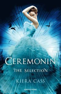 The Selection 1. Ceremonin
