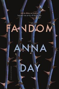 Fandom / Anna Day ; översättning: Carina Jansson
