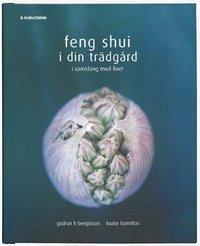 Feng Shui i din trädgård : i samklang med livet (kartonnage)