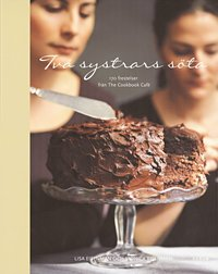 Tv� systrars s�ta : 170 frestelser fr�n The Cookbook Caf� (h�ftad)