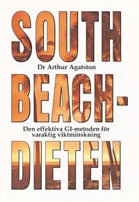 South Beach-dieten : den effektiva GI-metoden f�r varaktig viktminskning (inbunden)