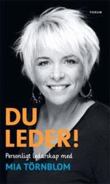 Du leder! : personligt ledarskap med Mia Törnblom (inbunden)