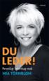 Du leder! : personligt ledarskap med Mia T�rnblom