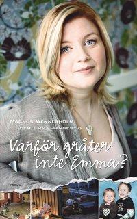 Varf�r gr�ter inte Emma? (inbunden)