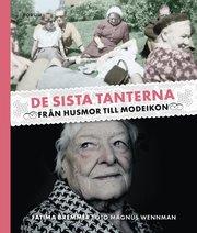 De sista tanterna : från husmor till modeikon