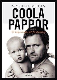Coola pappor : en bok om m�n och f�r�ldraskap (kartonnage)
