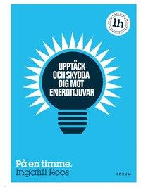 Uppt�ck och skydda dig mot energitjuvar : p� en timme (inbunden)