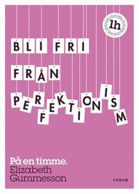 Bli fri fr�n perfektionism (pocket)