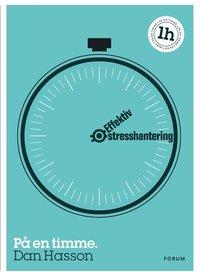 Effektiv stresshantering : p� en timme (inbunden)