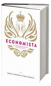 Economista : ta makten �ver din ekonomi och f� ett roligare liv (inbunden)