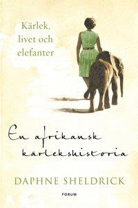 En afrikansk k�rlekshistoria : k�rlek, livet och elefanter (inbunden)