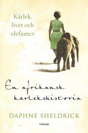 En afrikansk kärlekshistoria : kärlek livet och elefanter