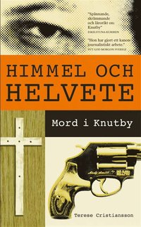 Himmel och helvete: Mord i Knutby (e-bok)
