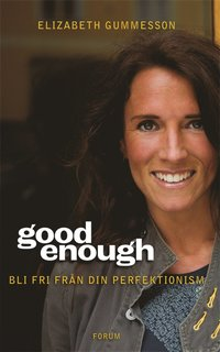 Good enough: Bli fri fr�n din perfektionism (e-bok)