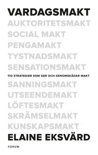 Vardagsmakt : tio strategier som ger och genomsk�dar makt (pocket)