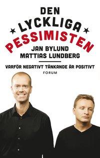Den lyckliga pessimisten : varför negativt tänkande är positivt (inbunden)