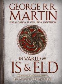 En v�rld av is och eld : Den ok�nda historien om V�steros och de sju konungarikena. (inbunden)