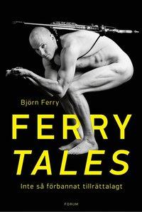 Ferry tales : inte s� f�rbannat tillr�ttalagt (inbunden)