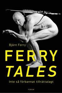 Ferry tales : inte s� f�rbannat tillr�ttalagt (e-bok)