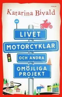 Bokomslag Livet, motorcyklar och andra omöjliga projekt (e-bok)