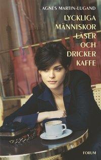 Lyckliga människor läser och dricker kaffe (inbunden)