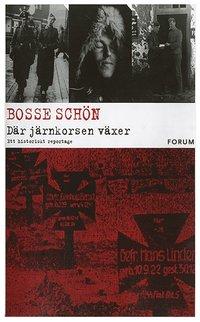 D�r j�rnkorsen v�xer : Ett historiskt reportage (e-bok)