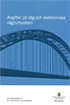 Avgifter p� v�g och elektroniska v�gtullsystem. SOU 2012:60 : Delbet�nkande av 2011 �rs v�gtullsutredning