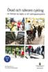 �kad och s�krare cykling. SOU 2012:70 : En �versyn av regler ur ett cyklingsperspektiv. Bet�nkande av Cyklingsutredningen