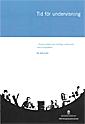 Tid f�r undervisning : l�rares arbete med skriftliga individuella utvecklingsplaner. Ds 2013:23 (h�ftad)
